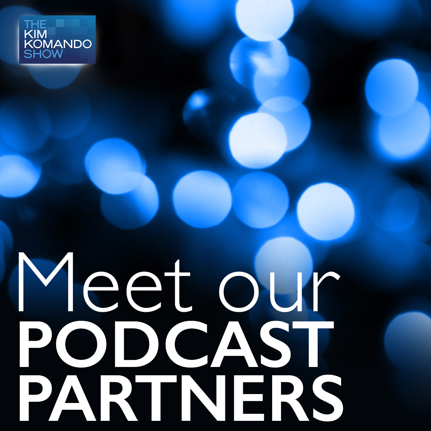 Meet our Podcast Partners