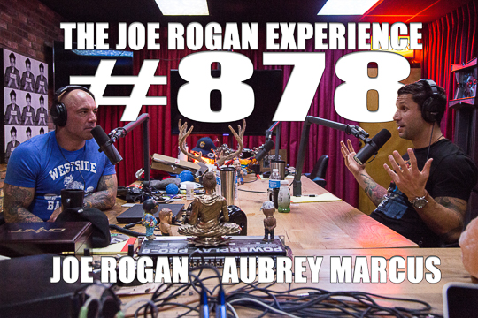 The Joe Rogan Experience #878 - Aubrey Marcus