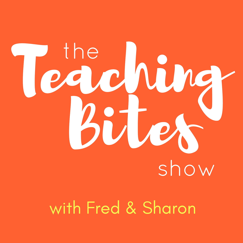 The Teaching Bites Show with Fred & Sharon Jaravata