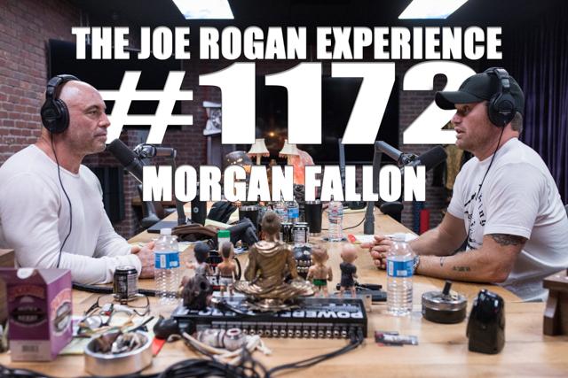 The Joe Rogan Experience #1172 - Morgan Fallon