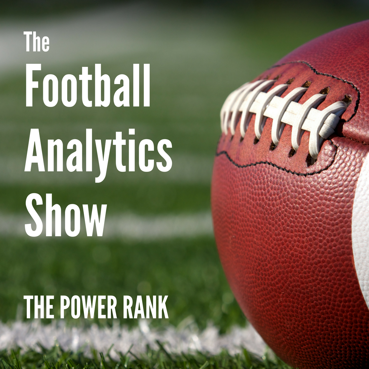 The Football Analytics Show by The Power Rank and Ed Feng on