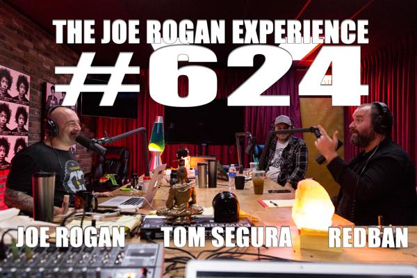 The Joe Rogan Experience #624 - Tom Segura