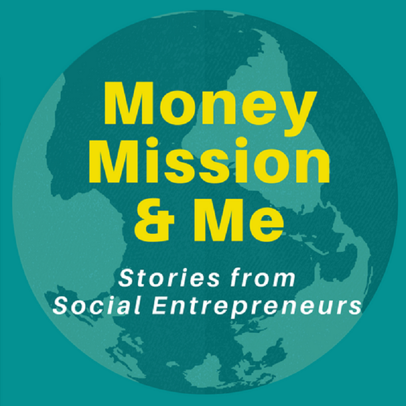 Money Mission and Me: Stories from Social Entrepreneurs