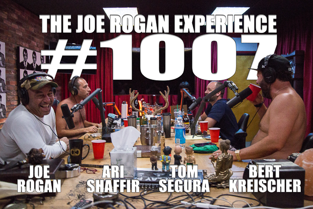 The Joe Rogan Experience #1007 - Ari Shaffir, Bert Kreischer & Tom Segura