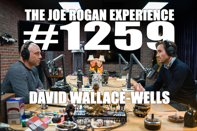 The Joe Rogan Experience #1259 - David Wallace-Wells