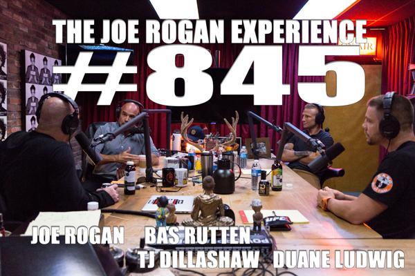The Joe Rogan Experience #845 - TJ Dillashaw, Duane Ludwig & Bas Rutten