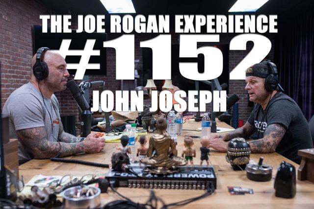 The Joe Rogan Experience #1152 - John Joseph