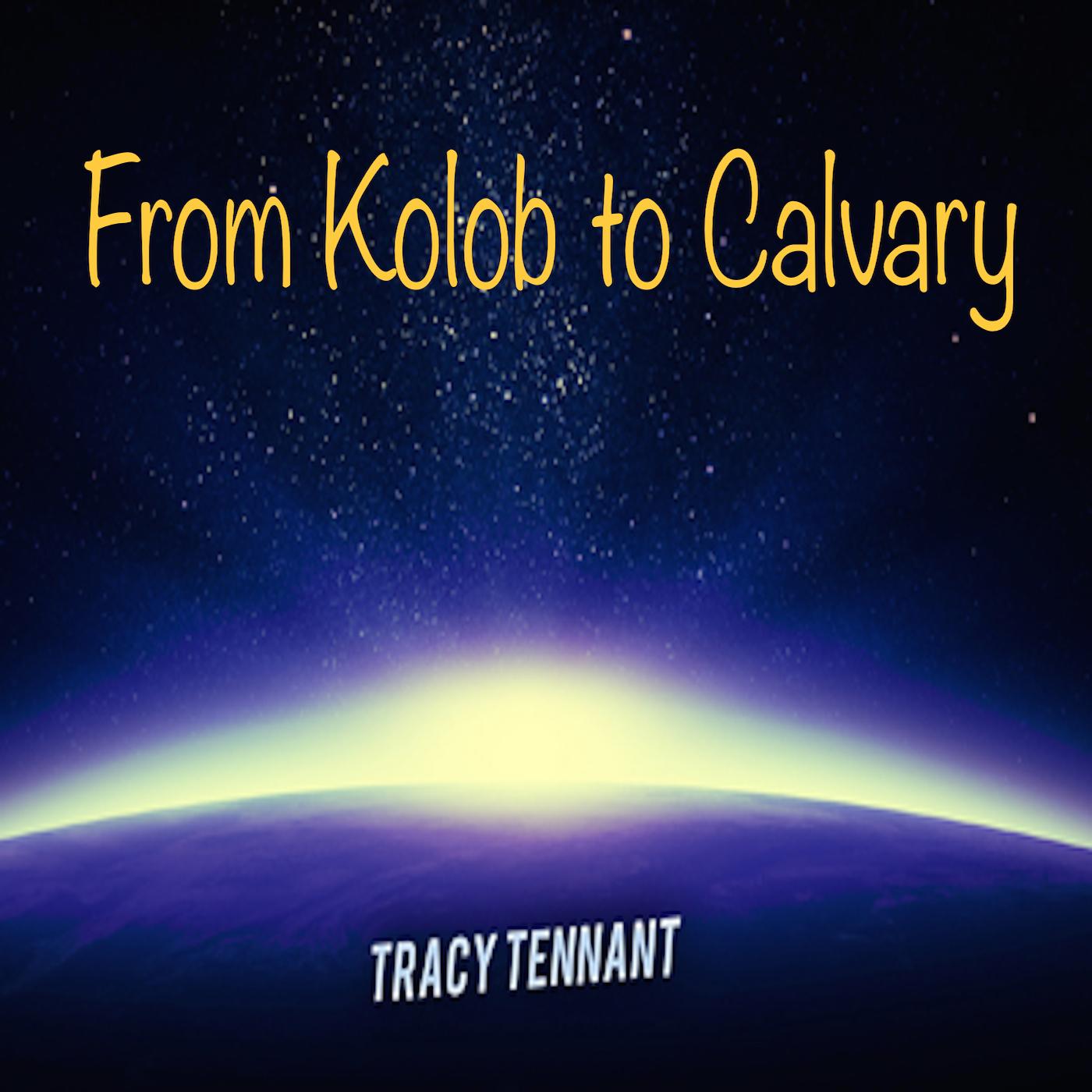 From Kolob to Calvary's podcast