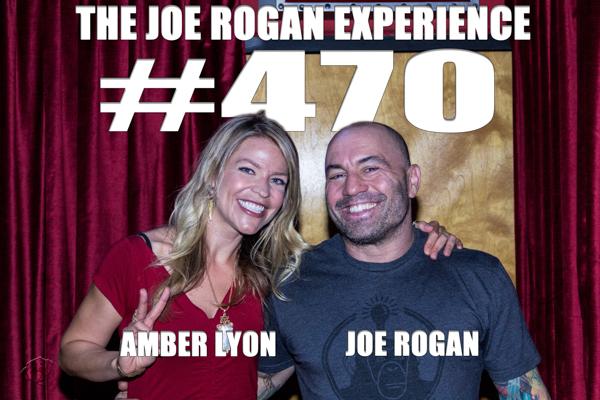 The Joe Rogan Experience #470 - Amber Lyon
