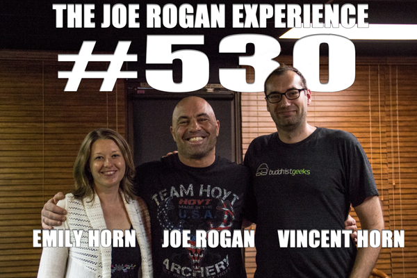 The Joe Rogan Experience #530 - Vince & Emily Horn, from Buddhist Geeks