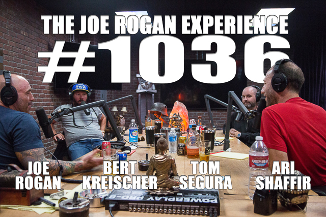 The Joe Rogan Experience #1036 - Ari Shaffir, Bert Kreischer & Tom Segura
