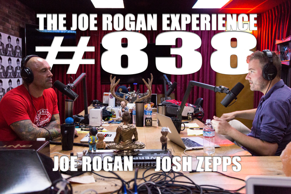The Joe Rogan Experience #838 - Josh Zepps