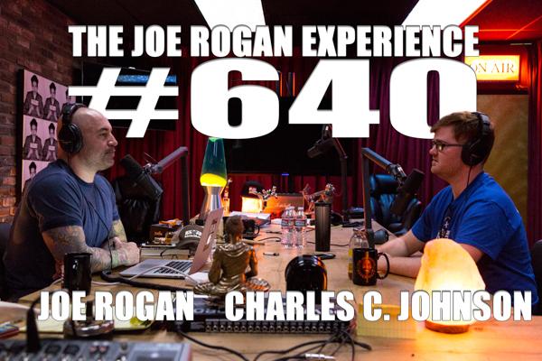 The Joe Rogan Experience #640 - Charles C. Johnson