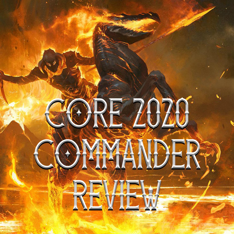 Commander 2020 Review.Core Set 2020 Commander Review Legendary Creature