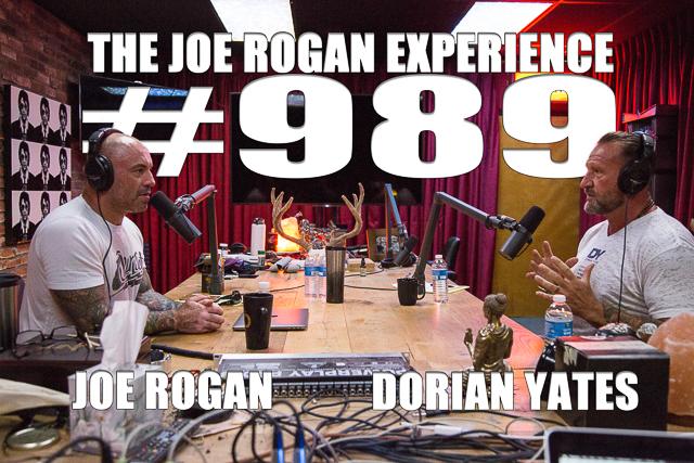 The Joe Rogan Experience #989 - Dorian Yates