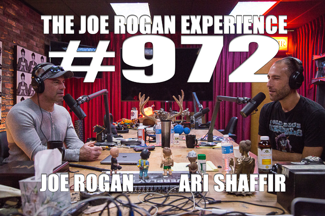The Joe Rogan Experience #972 - Ari Shaffir