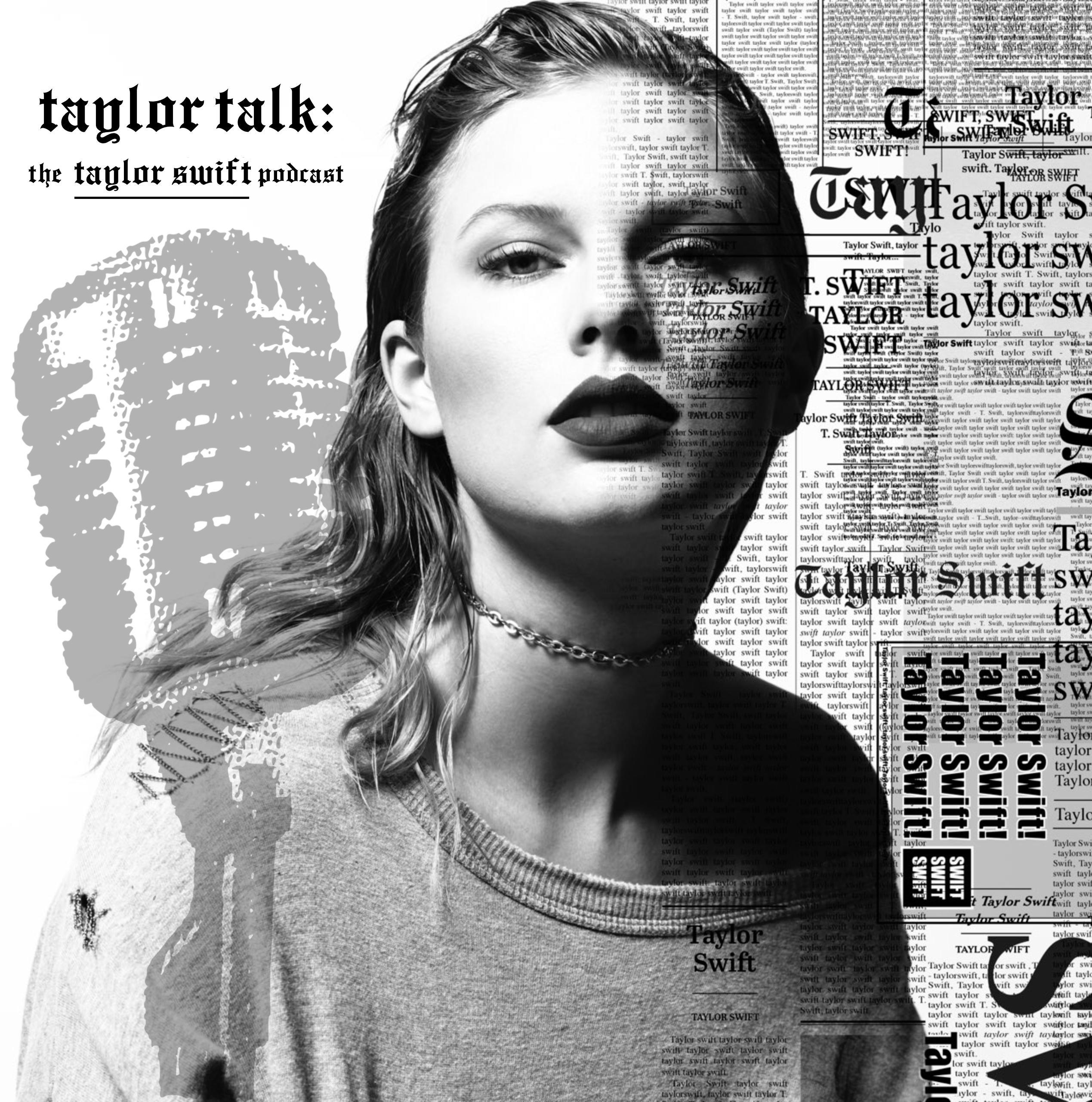 Taylor Talk: The Taylor Swift Podcast | reputation | 1989