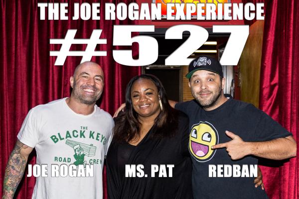 The Joe Rogan Experience #527 - Ms. Pat