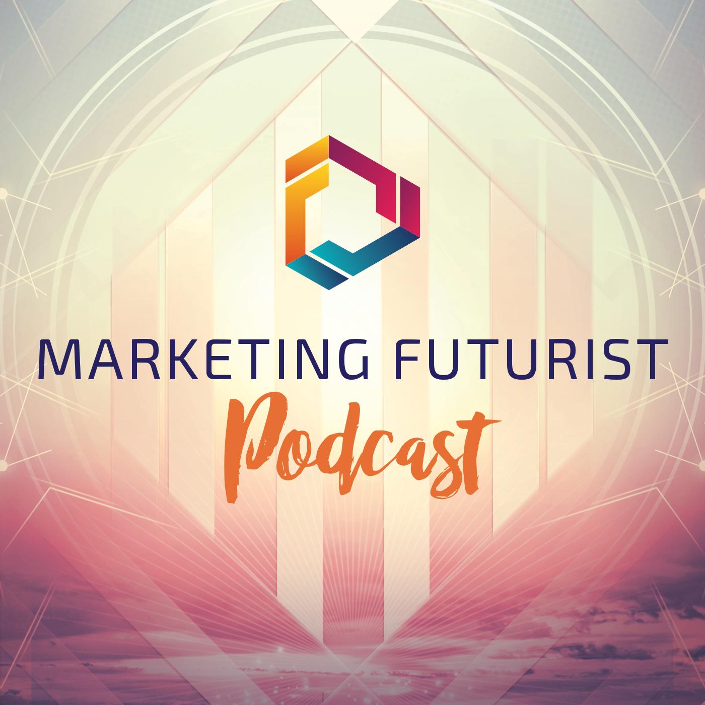 The Marketing Futurist Podcast