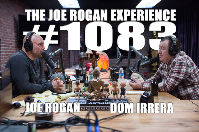 The Joe Rogan Experience #1083 - Dom Irrera