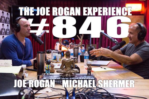 The Joe Rogan Experience #846 - Michael Shermer