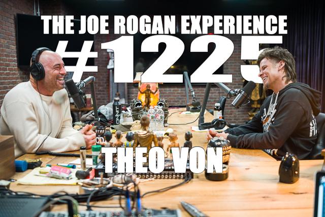 The Joe Rogan Experience #1225 - Theo Von