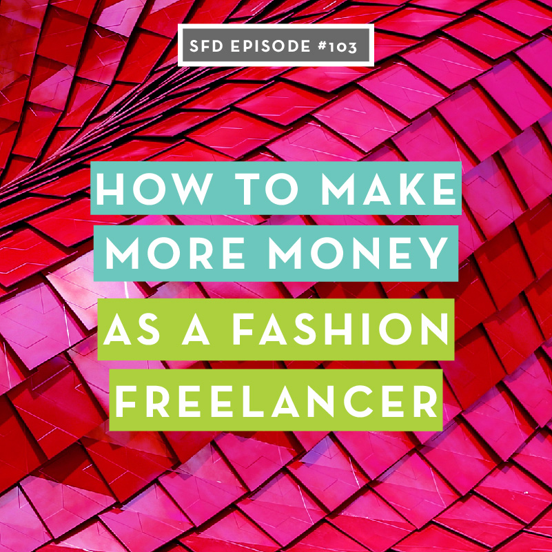 Sfd103 How To Make More Money As A Fashion Freelancer Than In A Full Time Job The Successful Fashion Designer Himalaya