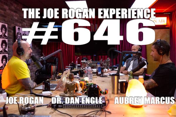 The Joe Rogan Experience #646 - Dr. Dan Engle & Aubrey Marcus
