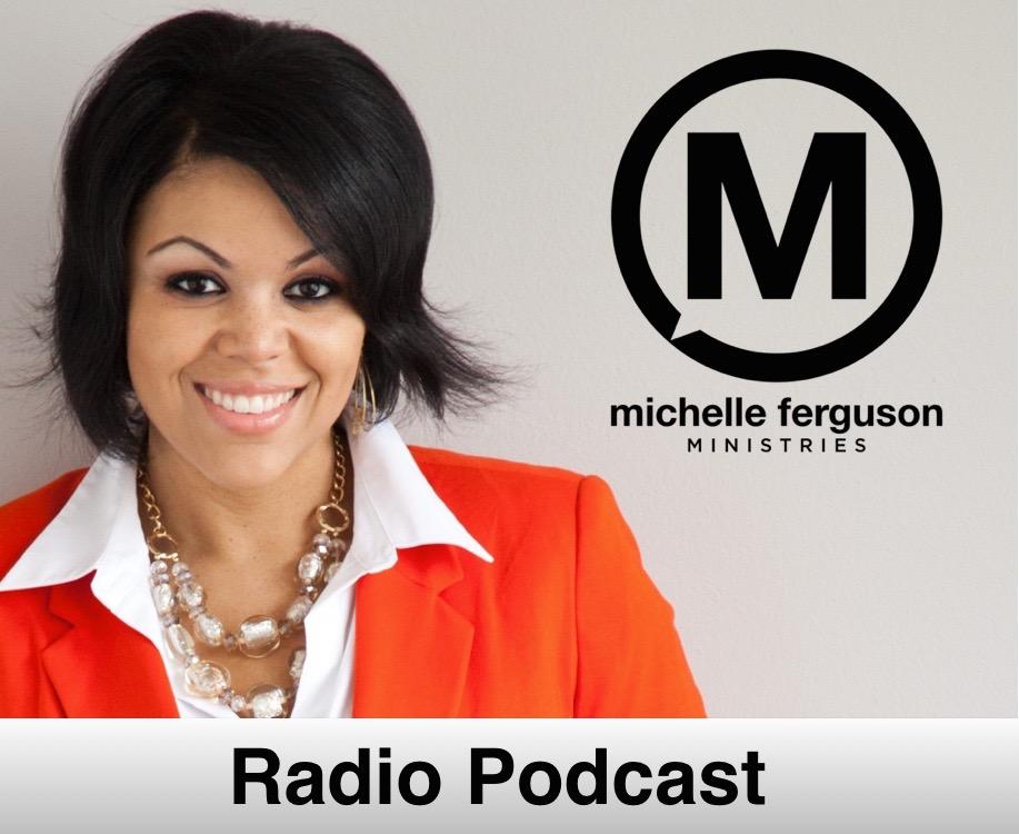 MiChelle Ferguson Radio Podcast