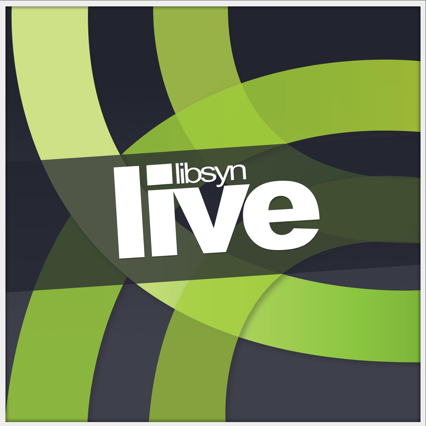 Libsyn Live (Video)
