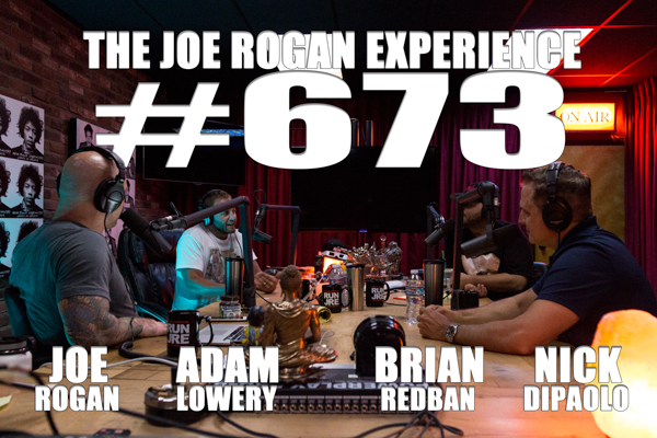 The Joe Rogan Experience #673 - Nick DiPaolo & Adam Lowery