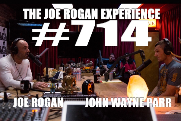 The Joe Rogan Experience #714 - John Wayne Parr