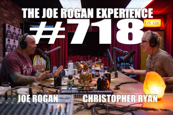 The Joe Rogan Experience #718 - Christopher Ryan