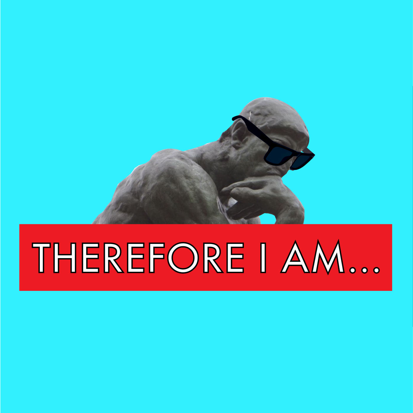 Therefore I Am podcast