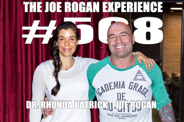 The Joe Rogan Experience #568 - Dr. Rhonda Patrick