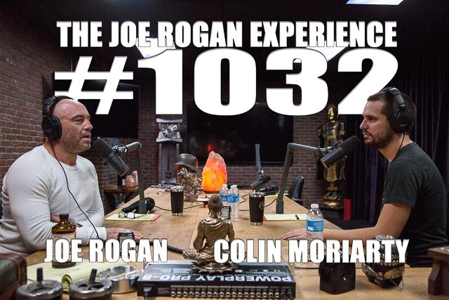 The Joe Rogan Experience #1032 - Colin Moriarty