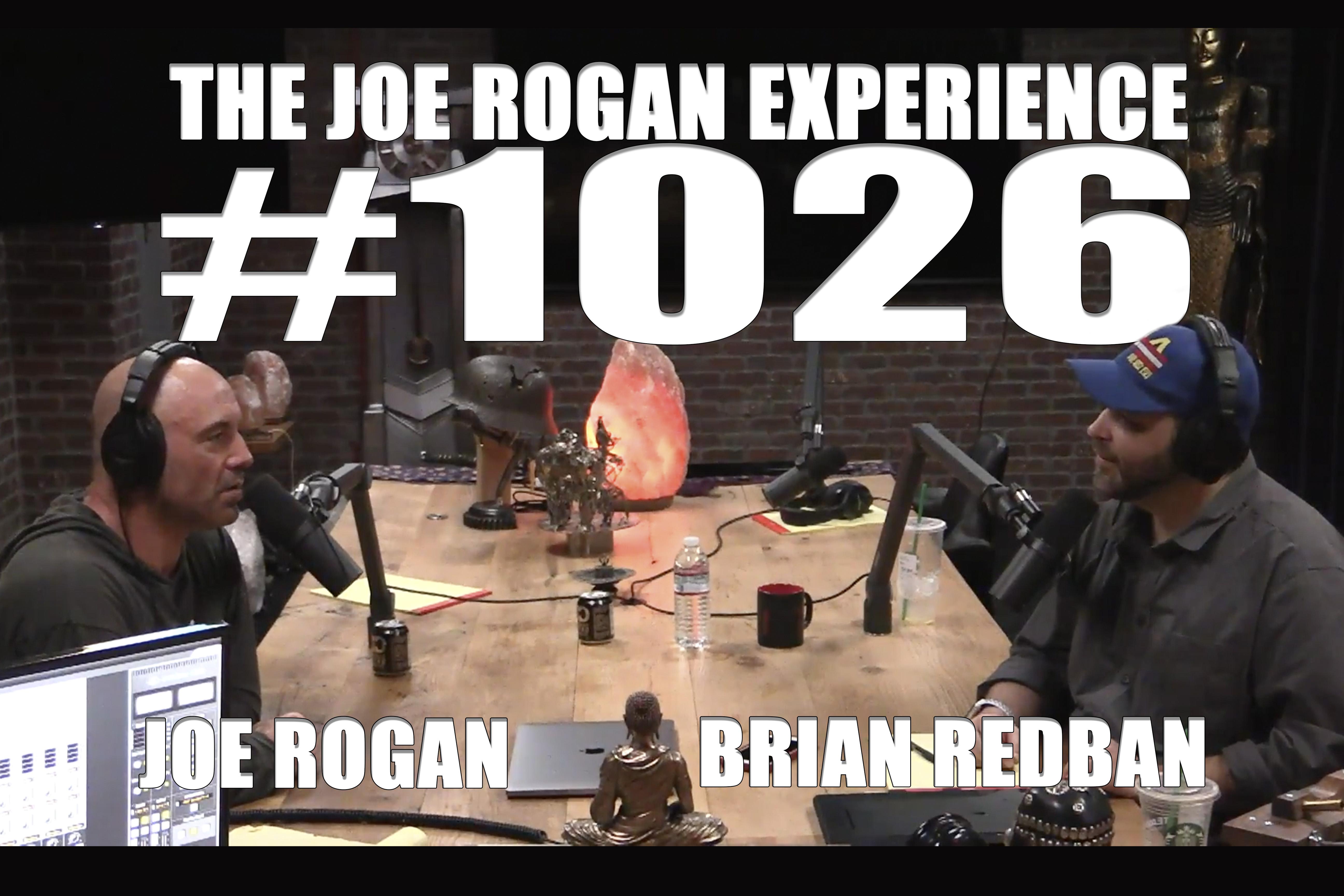 The Joe Rogan Experience #1026 - Brian Redban