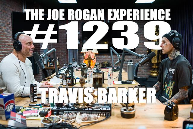 The Joe Rogan Experience #1239 - Travis Barker