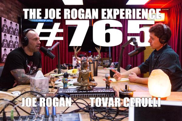 The Joe Rogan Experience #765 - Tovar Cerulli