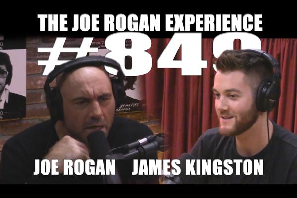 The Joe Rogan Experience #849 - James Kingston