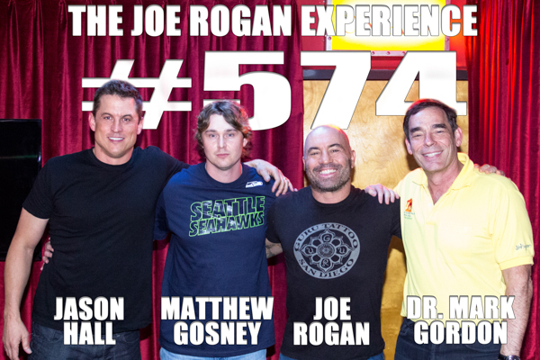 The Joe Rogan Experience #574 - Dr. Mark Gordon, Matthew Gosney & Jason Hall