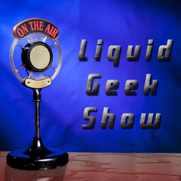 Liquid Geek Show