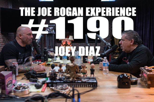 The Joe Rogan Experience #1190 - Joey Diaz