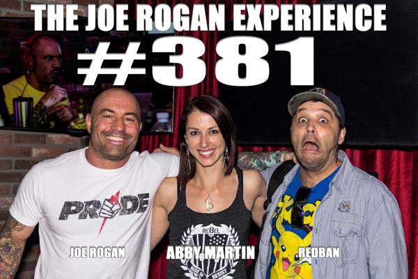 The Joe Rogan Experience #381 - Abby Martin