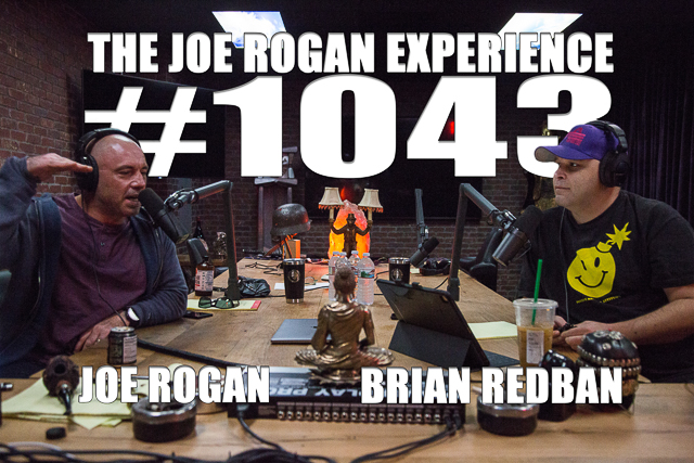 The Joe Rogan Experience #1043 - Brian Redban