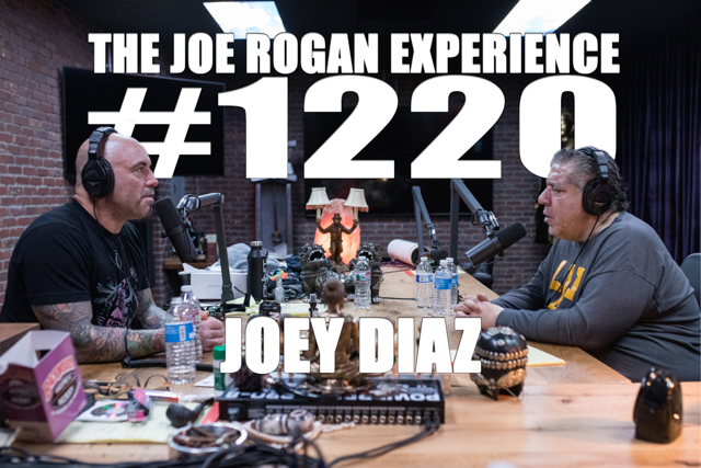 The Joe Rogan Experience #1220 - Joey Diaz