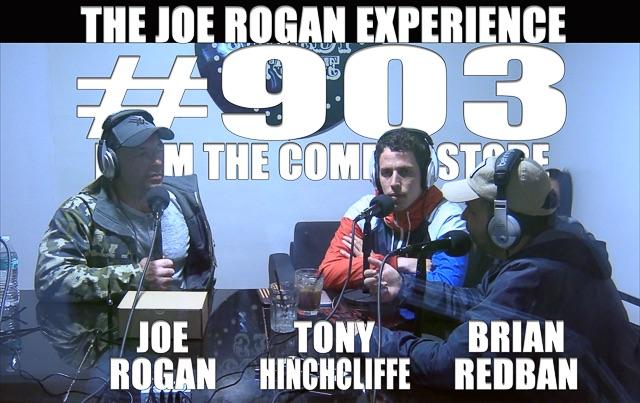 The Joe Rogan Experience #903 - Tony Hinchcliffe & Brian Redban