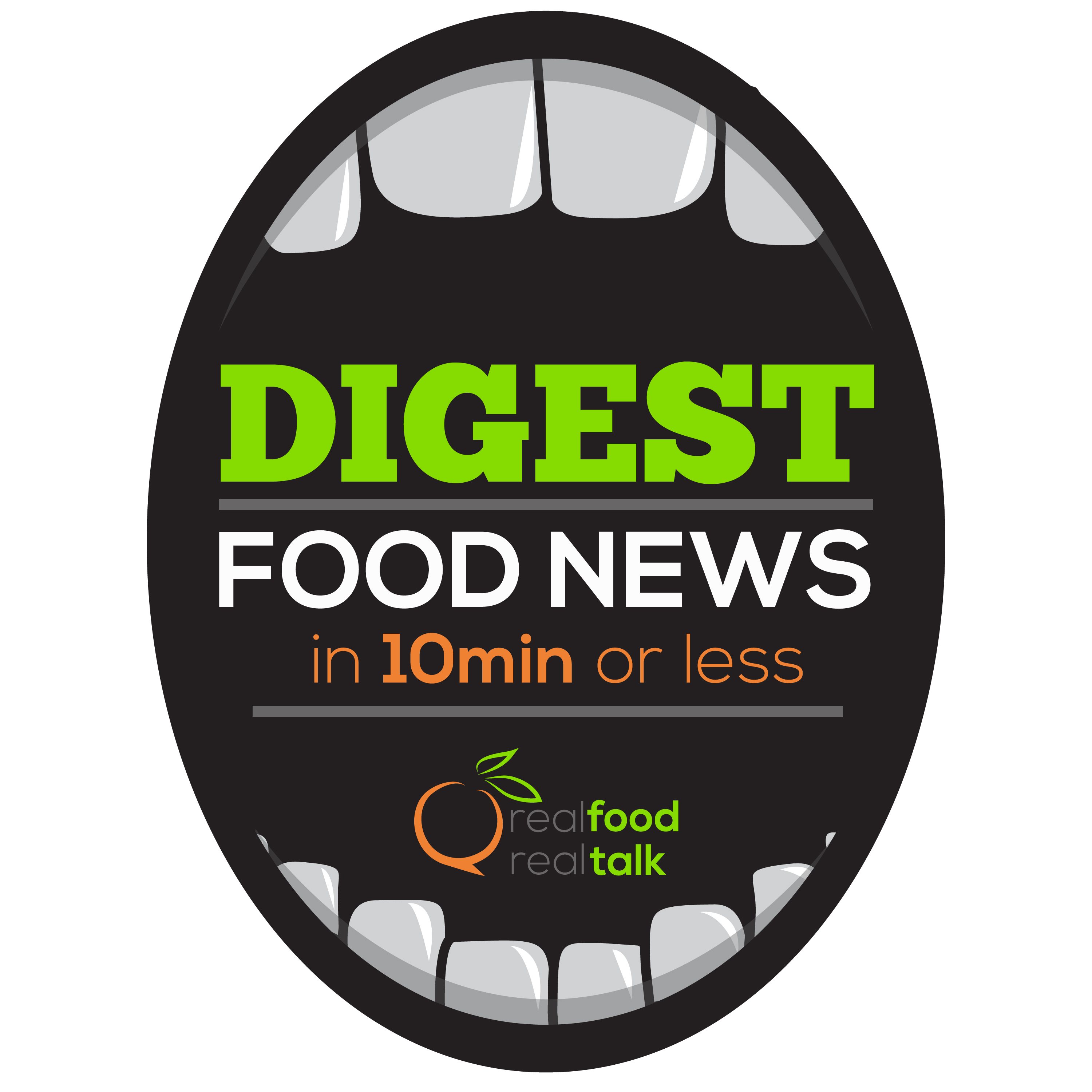 DIGEST - Food News in 10min or less