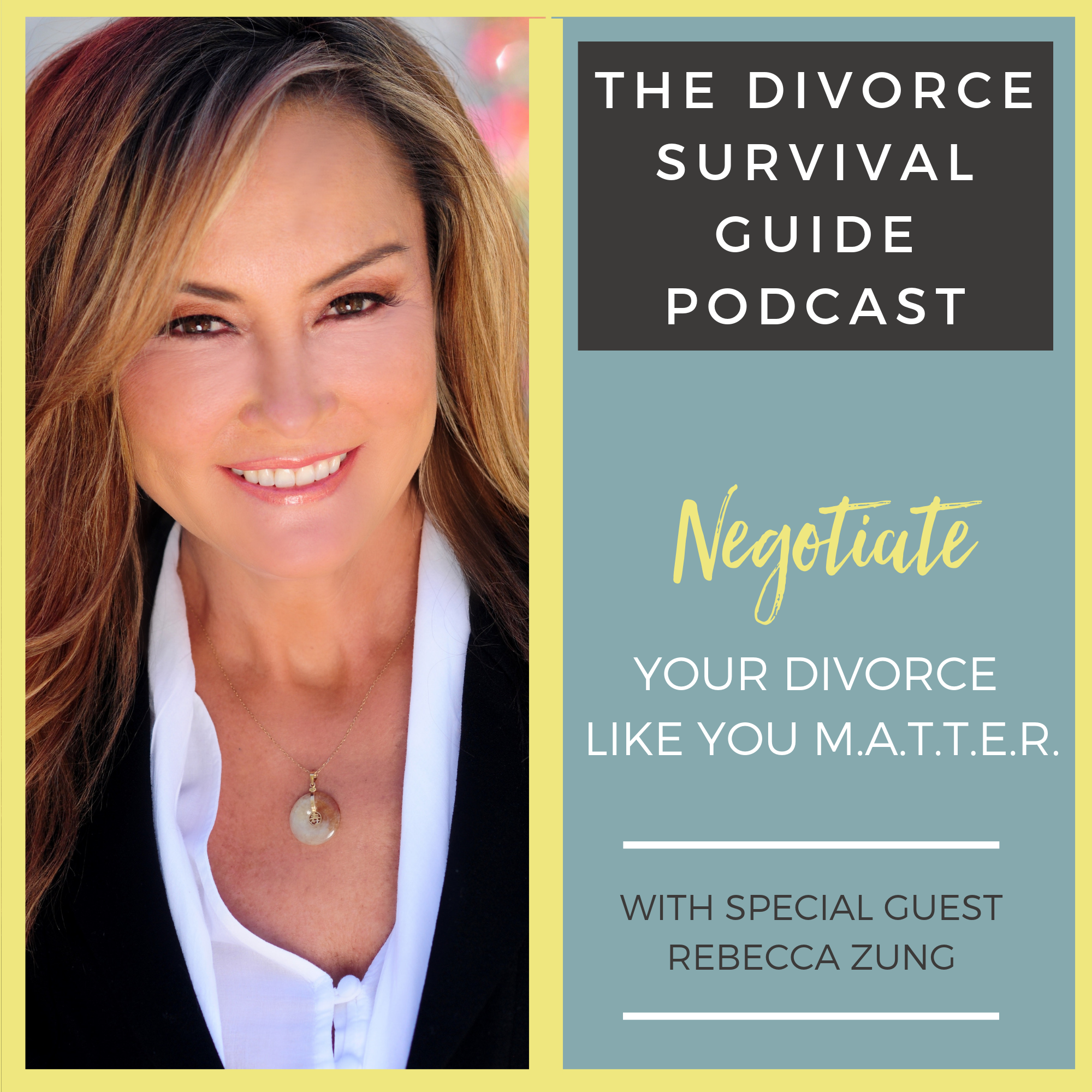 Negotiate Your Divorce Like You M A T T E R  with Rebecca