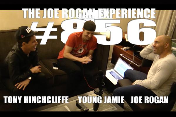 The Joe Rogan Experience #856 - Tony Hinchcliffe & Young Jamie